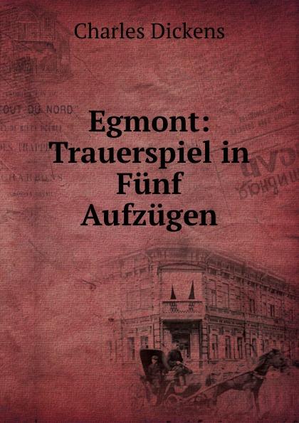 Charles Dickens Egmont: Trauerspiel in Funf Aufzugen egmont toys магнитная игра пиратский корабль egmont toys