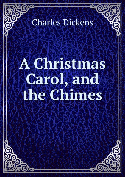 Charles Dickens A Christmas Carol, and the Chimes dickens c a christmas carol книга для чтения