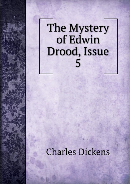 Charles Dickens The Mystery of Edwin Drood, Issue 5 charles epting silent film quarterly issue 5