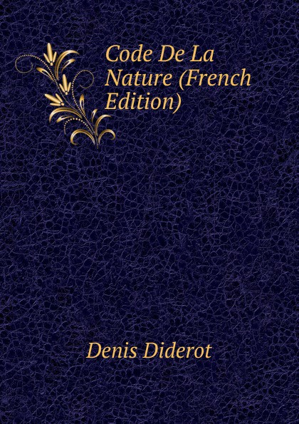 Denis Diderot Code De La Nature (French Edition) рюкзак code code co073bwbyzk6