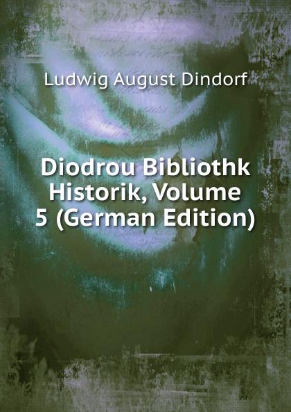 Diodrou Bibliothk Historik, Volume 5 (German Edition)