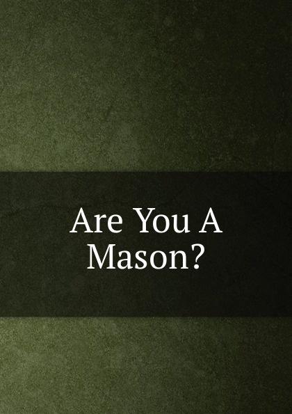 Are You A Mason.