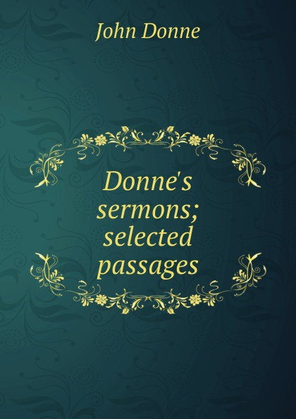 Donne.s sermons; selected passages