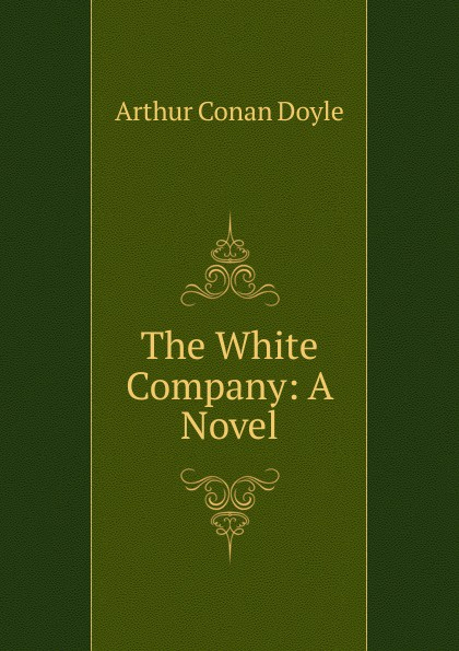 The White Company: A Novel