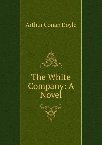 The White Company: A Novel