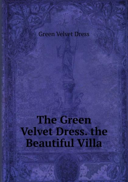 Green Velvet Dress The Green Velvet Dress. the Beautiful Villa long sleeve velvet high slit maxi prom dress