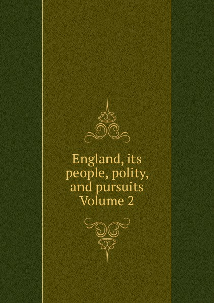 England, its people, polity, and pursuits Volume 2 country pursuits
