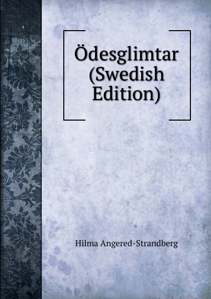 Hilma Angered-Strandberg Odesglimtar (Swedish Edition) mats strandberg tuli