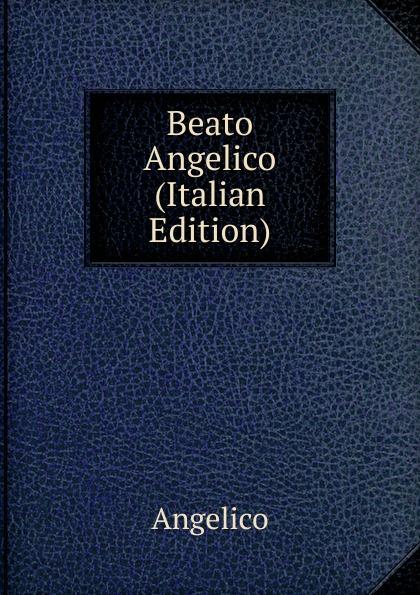 Angelico Beato Angelico (Italian Edition) angelico повседневные брюки