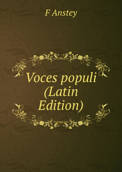 F Anstey Voces populi (Latin Edition) anstey f voces populi