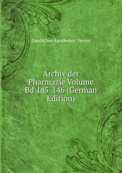 цены Deutscher Apotheker-Verein Archiv der Pharmazie Volume Bd.145-146 (German Edition)