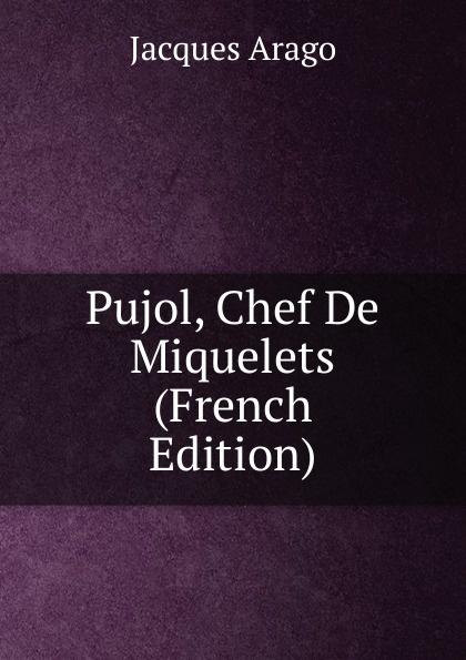 Pujol, Chef De Miquelets (French Edition)