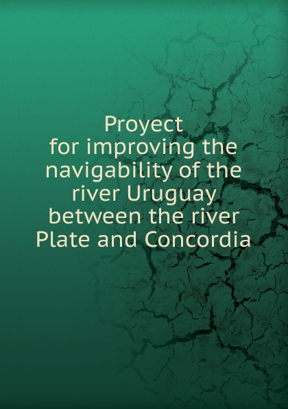 Proyect for improving the navigability of the river Uruguay between the river Plate and Concordia river between