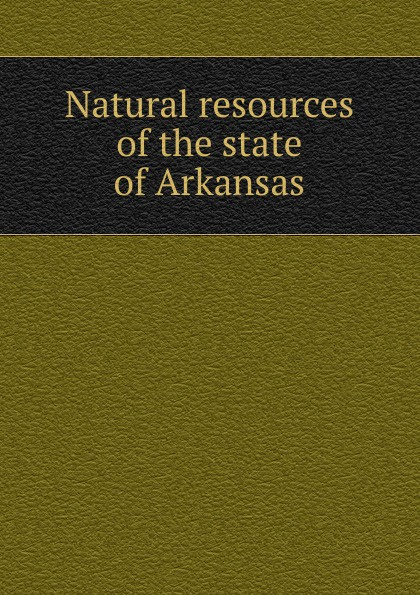 Фото - Natural resources of the state of Arkansas ideal arkansas 317 natural 3м