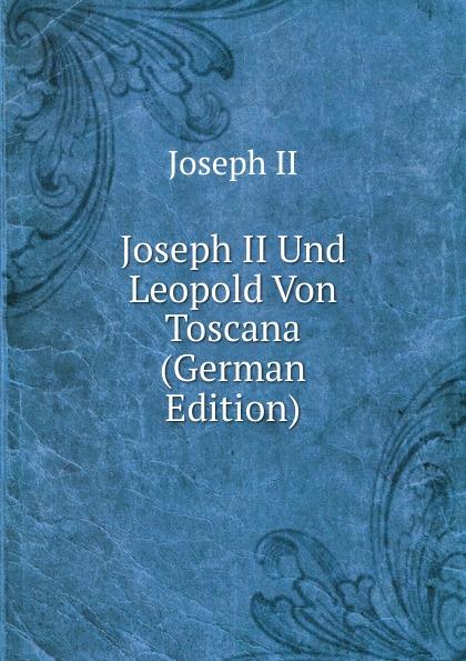 Фото - Joseph II Joseph II Und Leopold Von Toscana (German Edition) cd led zeppelin ii deluxe edition