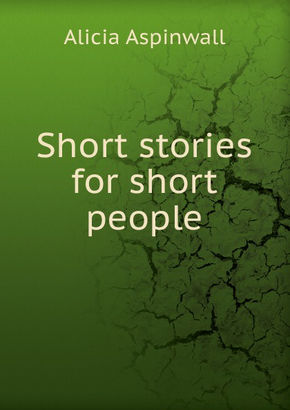 Alicia Aspinwall Short stories for short people