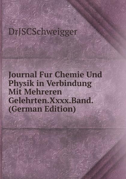 Journal Fur Chemie Und Physik in Verbindung Mit Mehreren Gelehrten.Xxxx.Band. (German Edition)