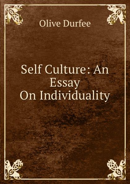 Self Culture:  An Essay On Individuality Редкие, забытые и малоизвестные книги, изданные с петровских времен...