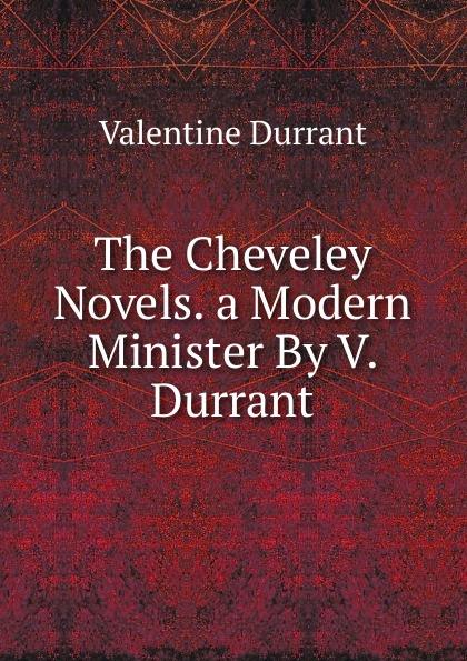 Фото - Valentine Durrant The Cheveley Novels. a Modern Minister By V. Durrant. sabine durrant valetaja