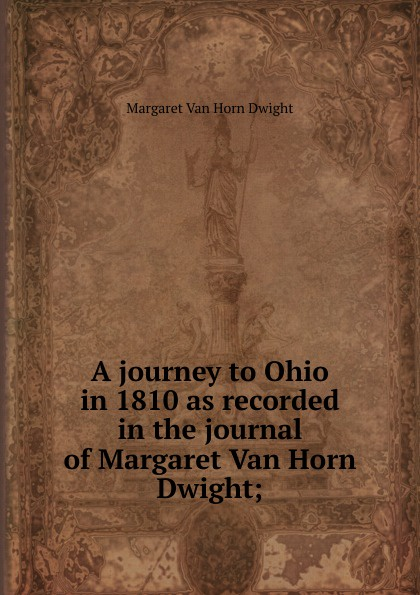 Margaret Van Horn Dwight A journey to Ohio in 1810 as recorded in the journal of Margaret Van Horn Dwight; mymei outdoor 90db ring alarm loud horn aluminum bicycle bike safety handlebar bell