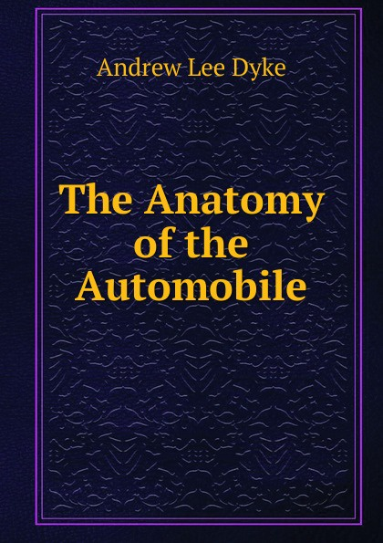 Andrew Lee Dyke The Anatomy of the Automobile andrew lee cubs time