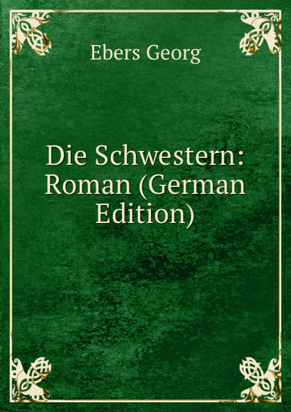 Die Schwestern (German Edition)