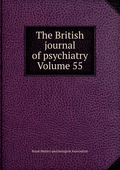 The British journal of psychiatry Volume 55