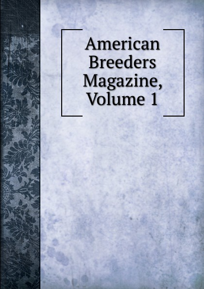 American Breeders Magazine, Volume 1