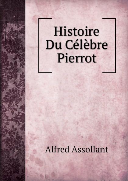 Alfred Assollant Histoire Du Celebre Pierrot alfred assollant aventures merveilleuses mais authentiques du capitaine corcoran deuxieme partie