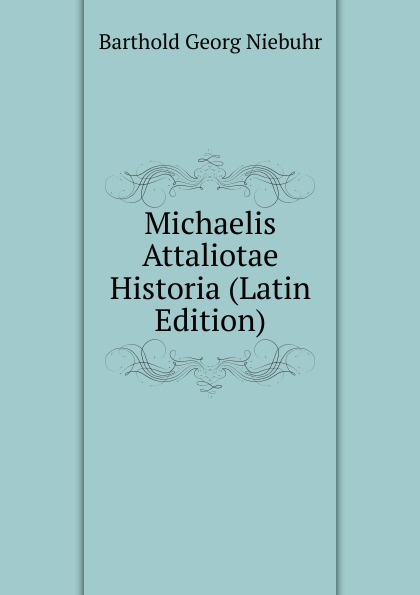 Michaelis Attaliotae Historia (Latin Edition)