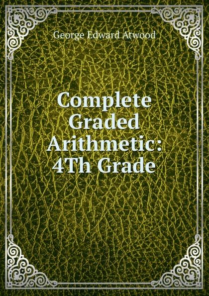 Complete Graded Arithmetic: 4Th Grade