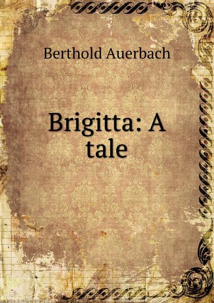 Brigitta: A tale