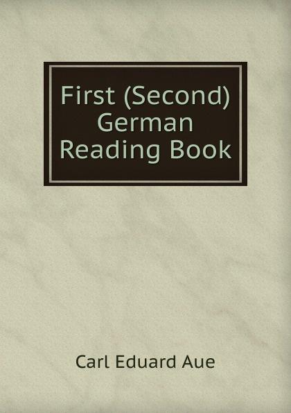 Carl Eduard Aue First (Second) German Reading Book
