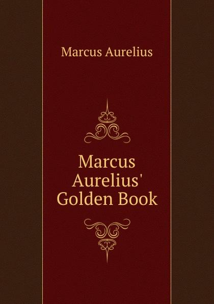 Marcus Aurelius Marcus Aurelius. Golden Book marcus yizhak supercritical water