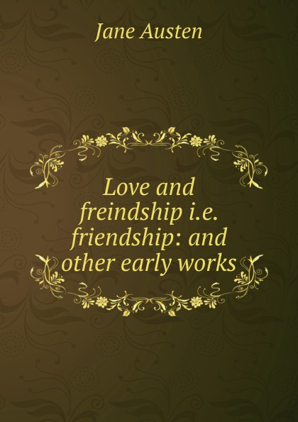 лучшая цена Jane Austen Love and freindship i.e. friendship: and other early works