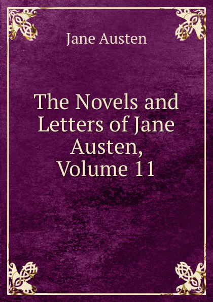 Jane Austen The Novels and Letters of Jane Austen, Volume 11 jane