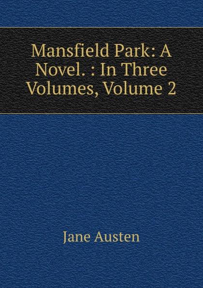 Jane Austen Mansfield Park: A Novel. : In Three Volumes, Volume 2 jane austen mansfield park