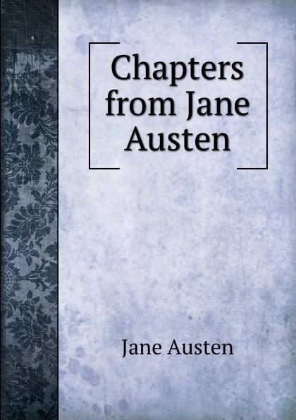 Jane Austen Chapters from Jane Austen