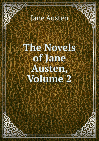 Jane Austen The Novels of Jane Austen, Volume 2 the complete novels of jane austen volume 2