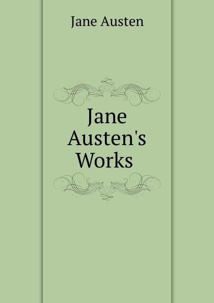 Jane Austen Jane Austen.s Works .