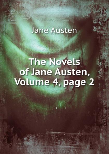 Jane Austen The Novels of Jane Austen, Volume 4,.page 2 the complete novels of jane austen volume 2