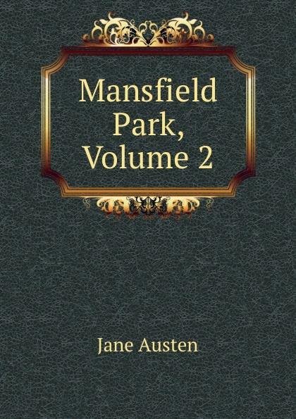 Jane Austen Mansfield Park, Volume 2 jane austen mansfield park
