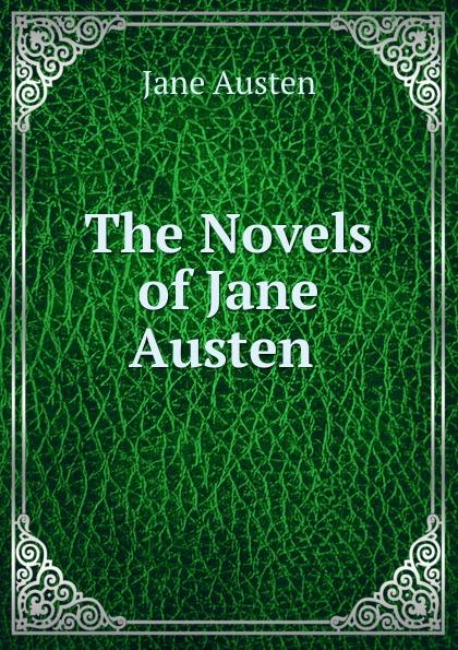 Jane Austen The Novels of Jane Austen . jane austen four classic novels hb