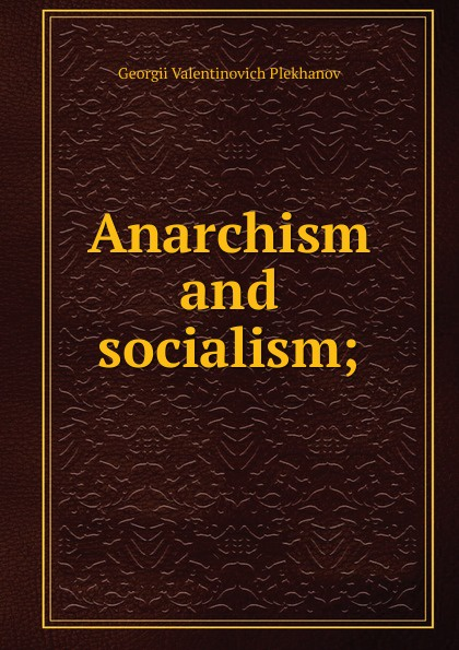 Anarchism and socialism;