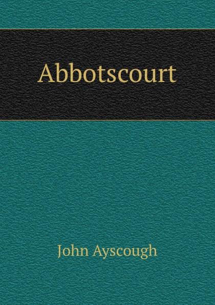 John Ayscough Abbotscourt ayscough john mariquita a novel