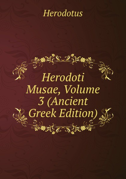 купить Herodotus Herodoti Musae, Volume 3 (Ancient Greek Edition) дешево