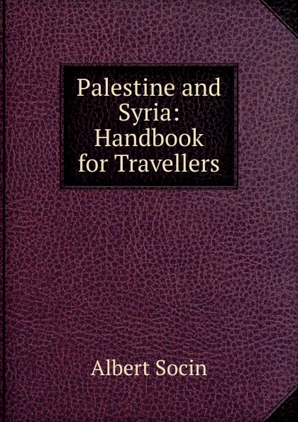 Albert Socin Palestine and Syria: Handbook for Travellers afc asian cup 2019 syria palestine