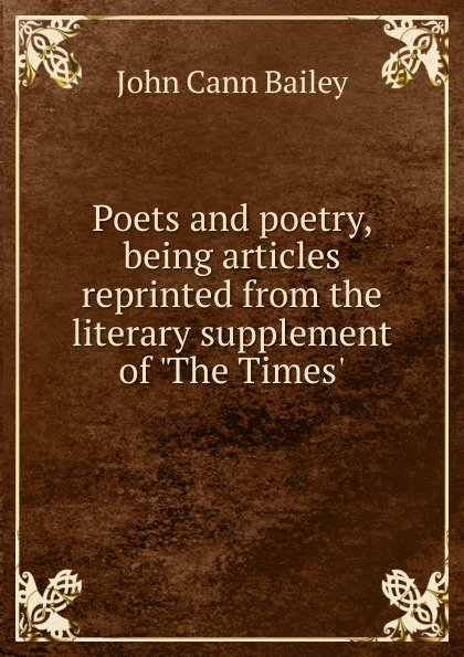 Poets and poetry, being articles reprinted from the literary supplement of .The Times.