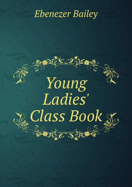 Ebenezer Bailey Young Ladies. Class Book