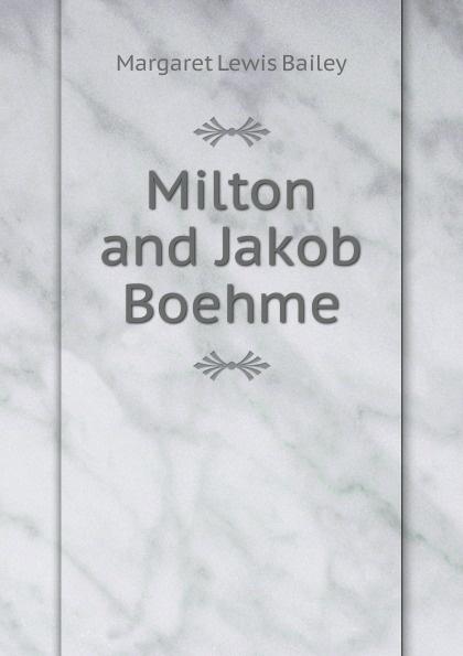 Margaret Lewis Bailey Milton and Jakob Boehme